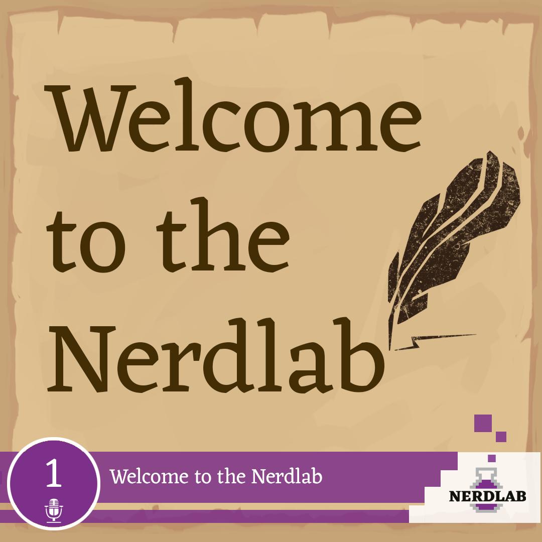 Nerdlab Podcast Episode 1 - Welcome