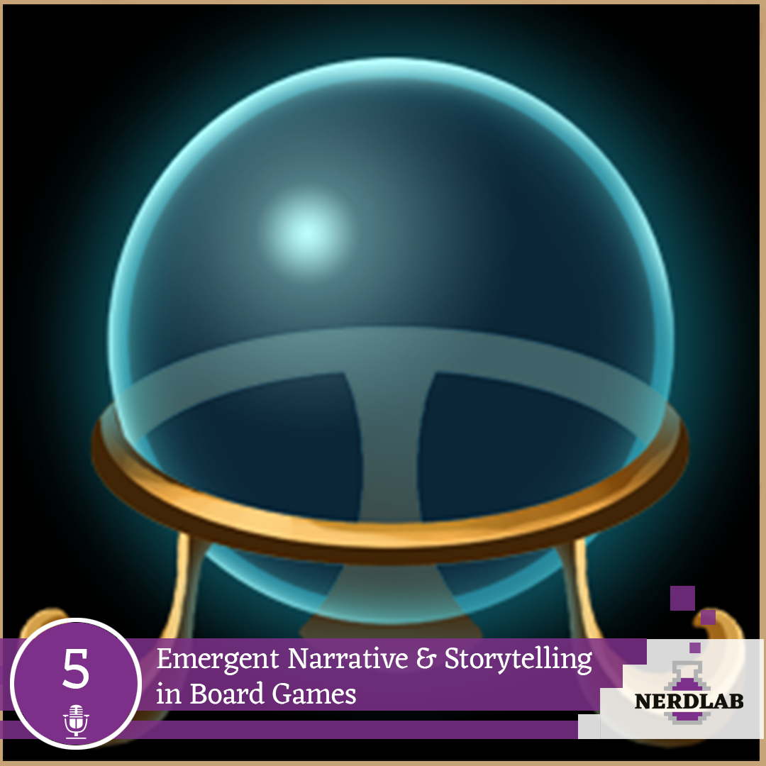 Nerdlab Podcast Episode 5 - Narrative in Board Games