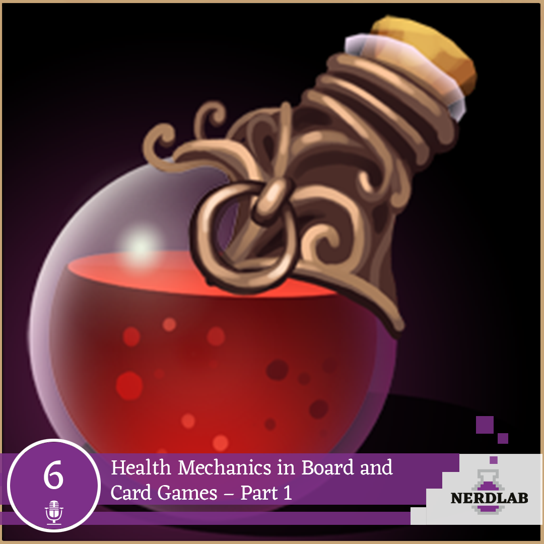Nerdlab Podcast Episode 6 - Health in Board Games Part 1