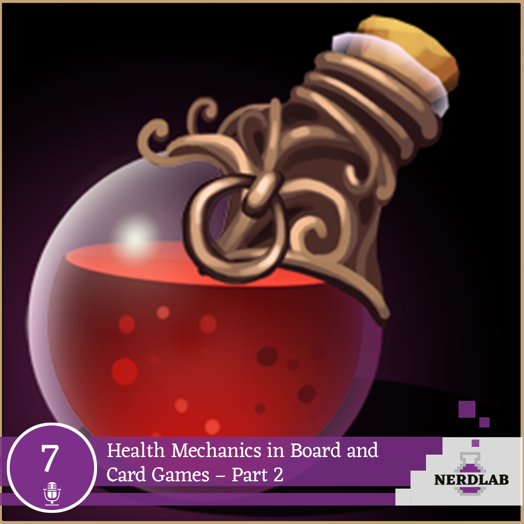 Nerdlab Podcast Episode 7 - Health in Board Games Part 2