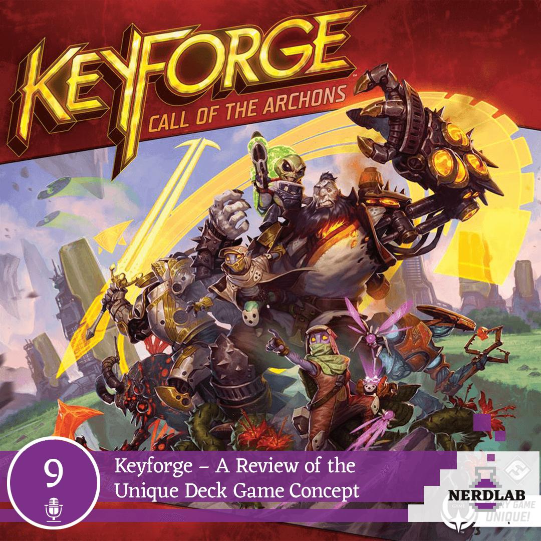 Nerdlab Podcast Episode 9 - Keyforge