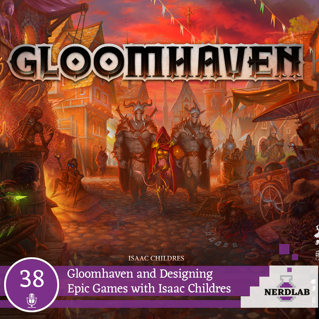 Nerdlab Podcast Episode 38 - Gloomhaven Interview