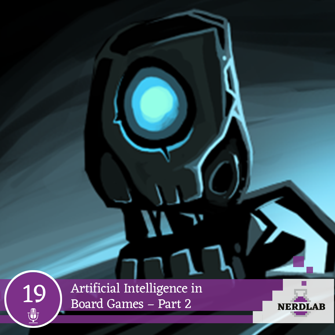 Nerdlab Podcast Episode 19 -AI in Board Games Part 2