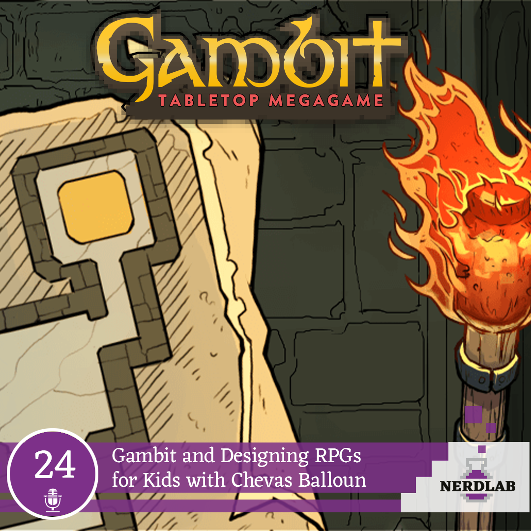 Nerdlab Podcast Episode 24 - Gambit RPG for Kids
