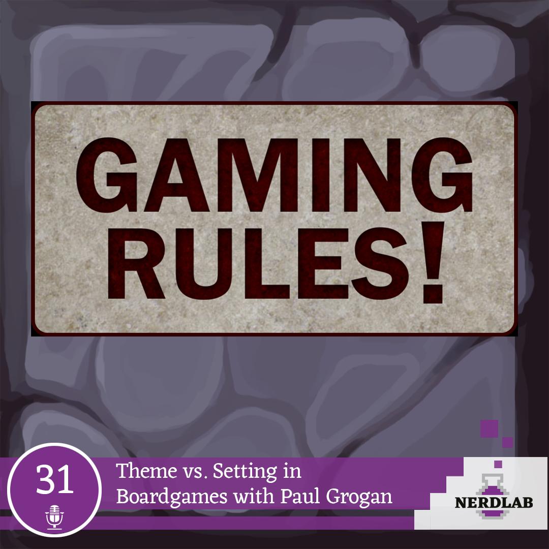 Nerdlab Podcast Episode 31- Gaming Rules