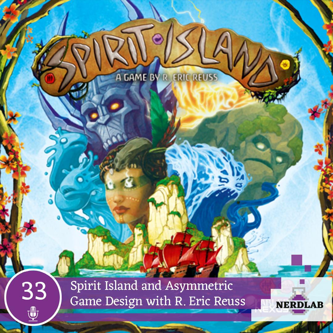 Nerdlab Podcast Episode 33 - Spirit Island