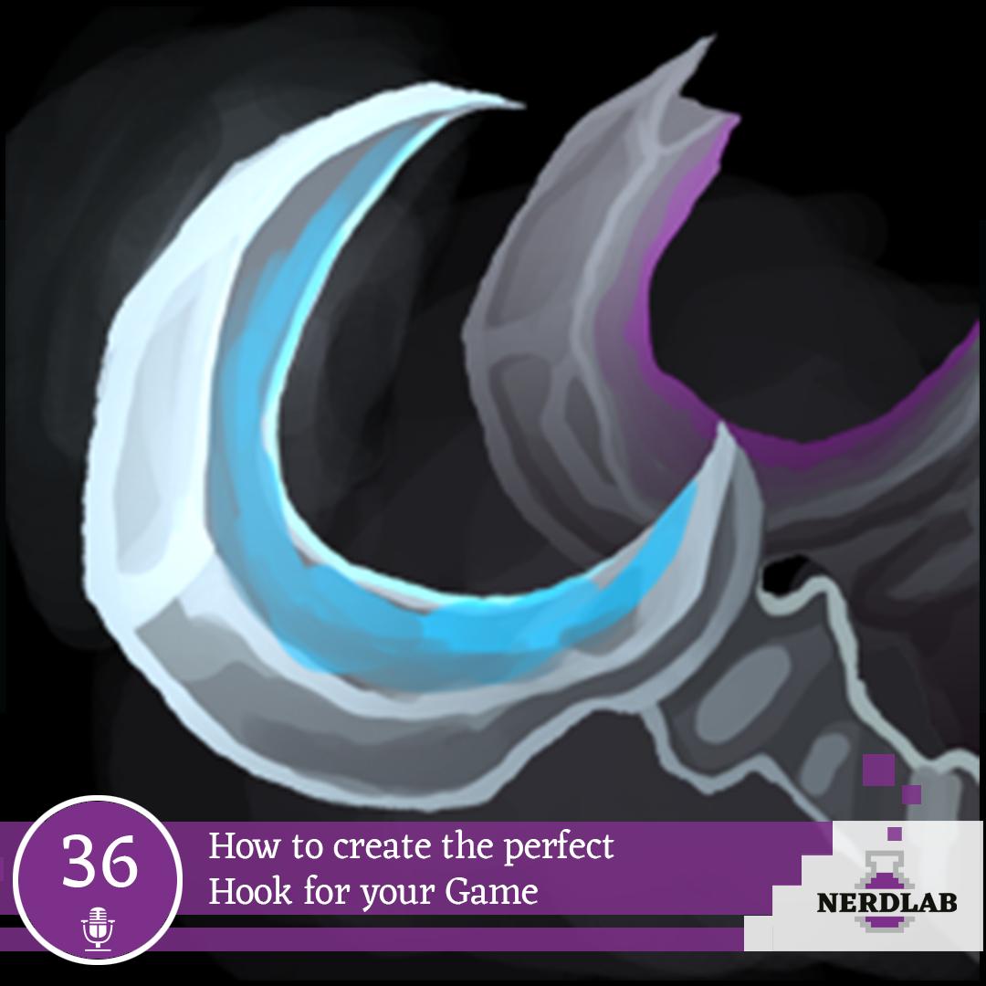 Nerdlab Podcast Episode 36 - Game Hooks
