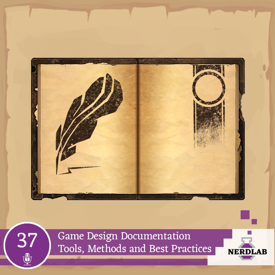 Nerdlab Podcast Episode 37 - Game Design Documentation