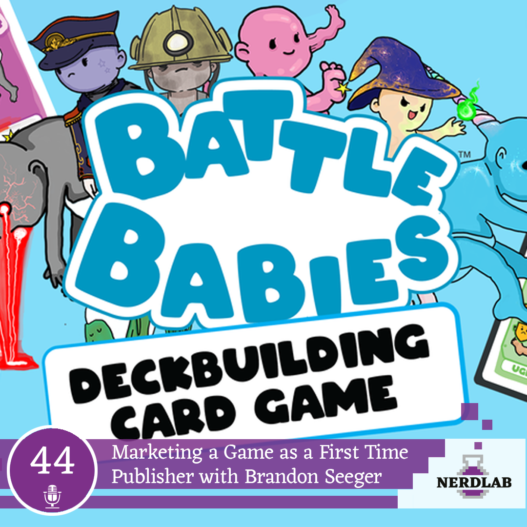 Nerdlab Podcast Episode 44 - Battle Babies