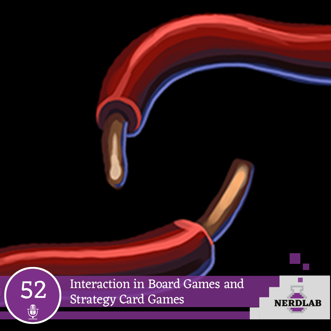 Nerdlab Podcast Episode 52 - Interaction in Board Games