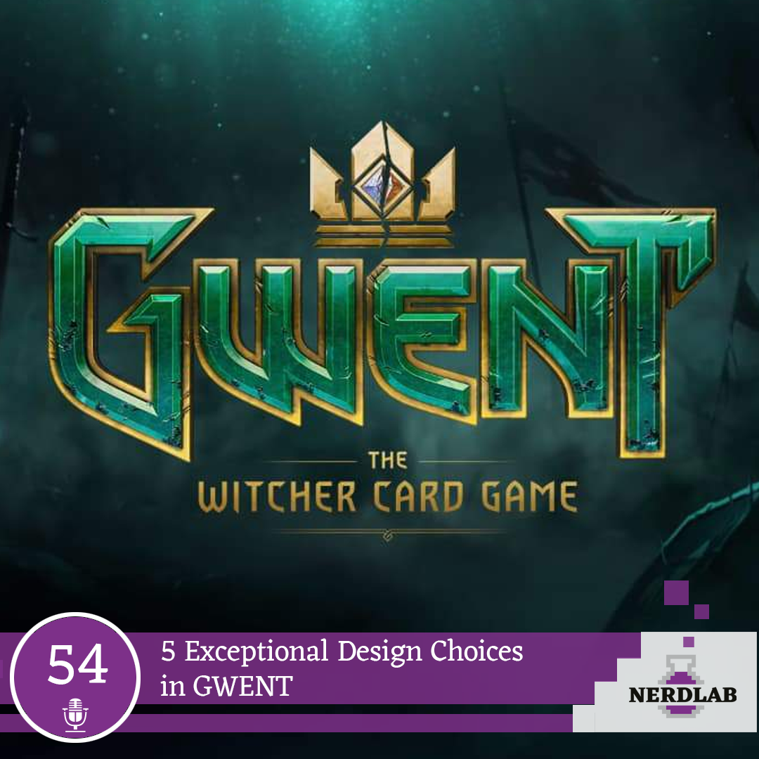 Nerdlab Podcast Episode 54 - GWENT