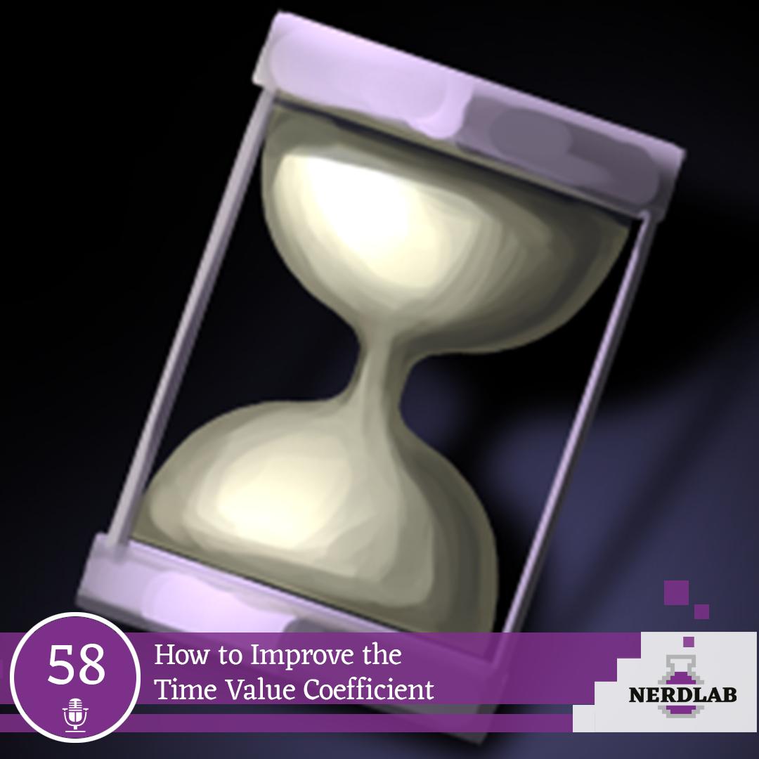 Nerdlab Podcast Episode 58 - Time Value Coefficient