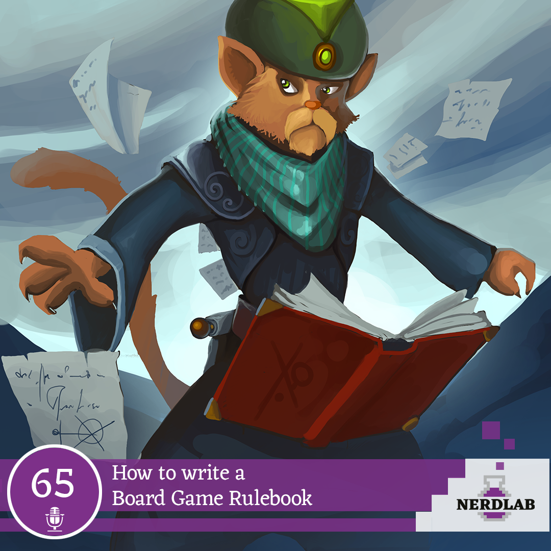 Nerdlab Podcast Episode 65 - Writing Rulebooks