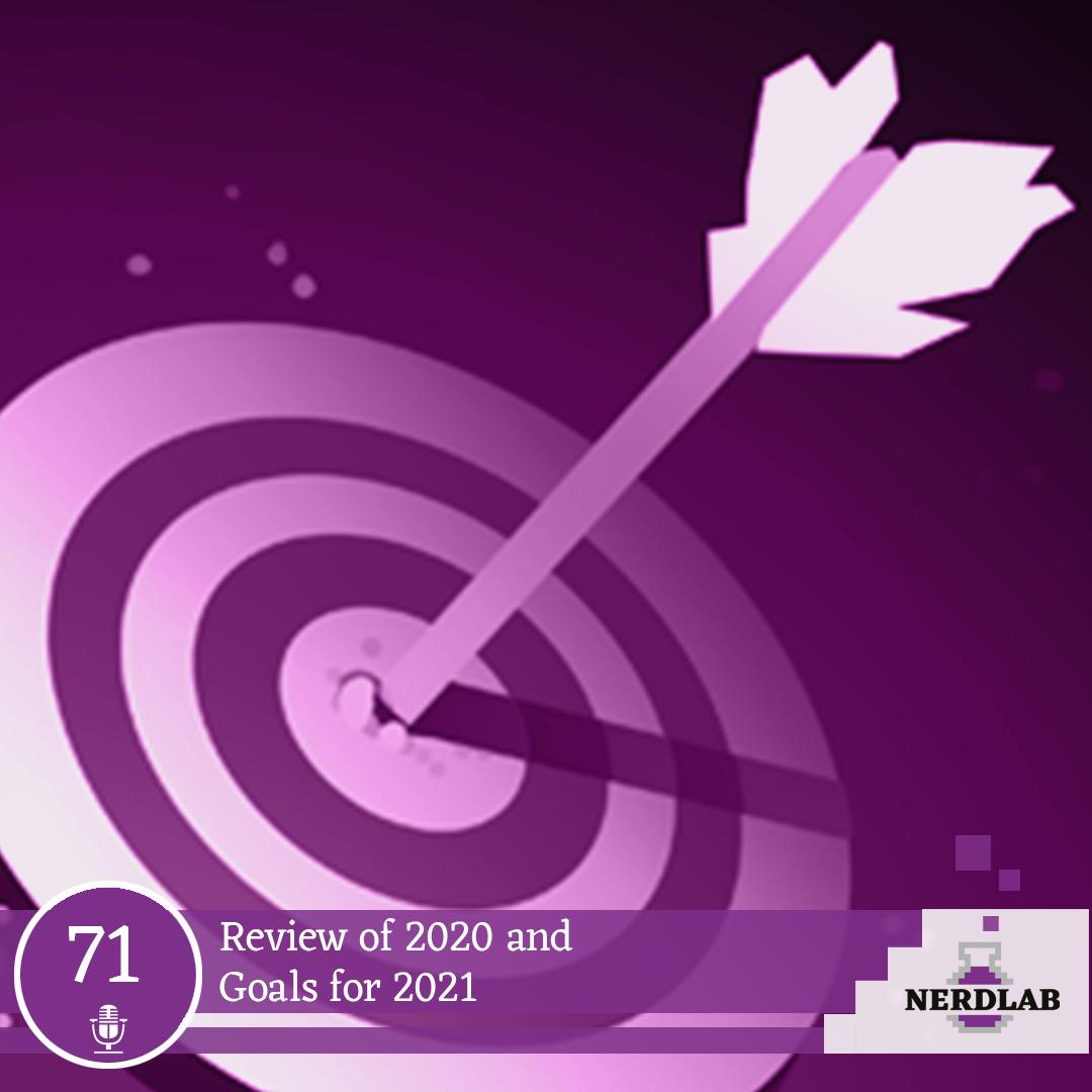 Nerdlab Podcast Episode 71 - Goalsetting