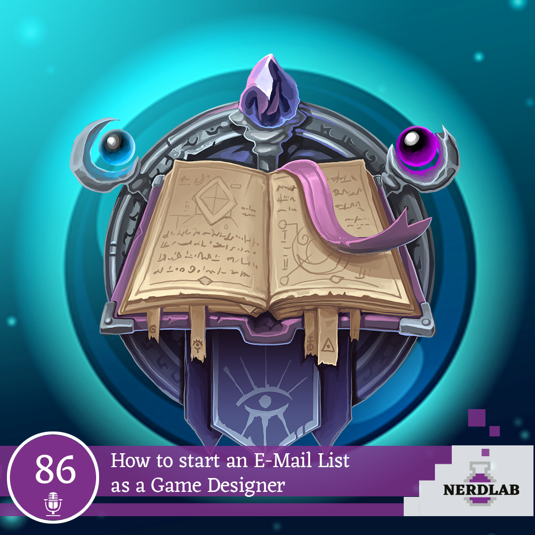 Nerdlab Podcast Episode 086 - How to start an E-Mail List as a Game Designer
